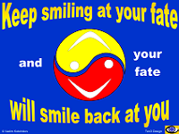 Happiness Shop: Keep Smiling at Your Fate and your Fate Will Smile Back at You